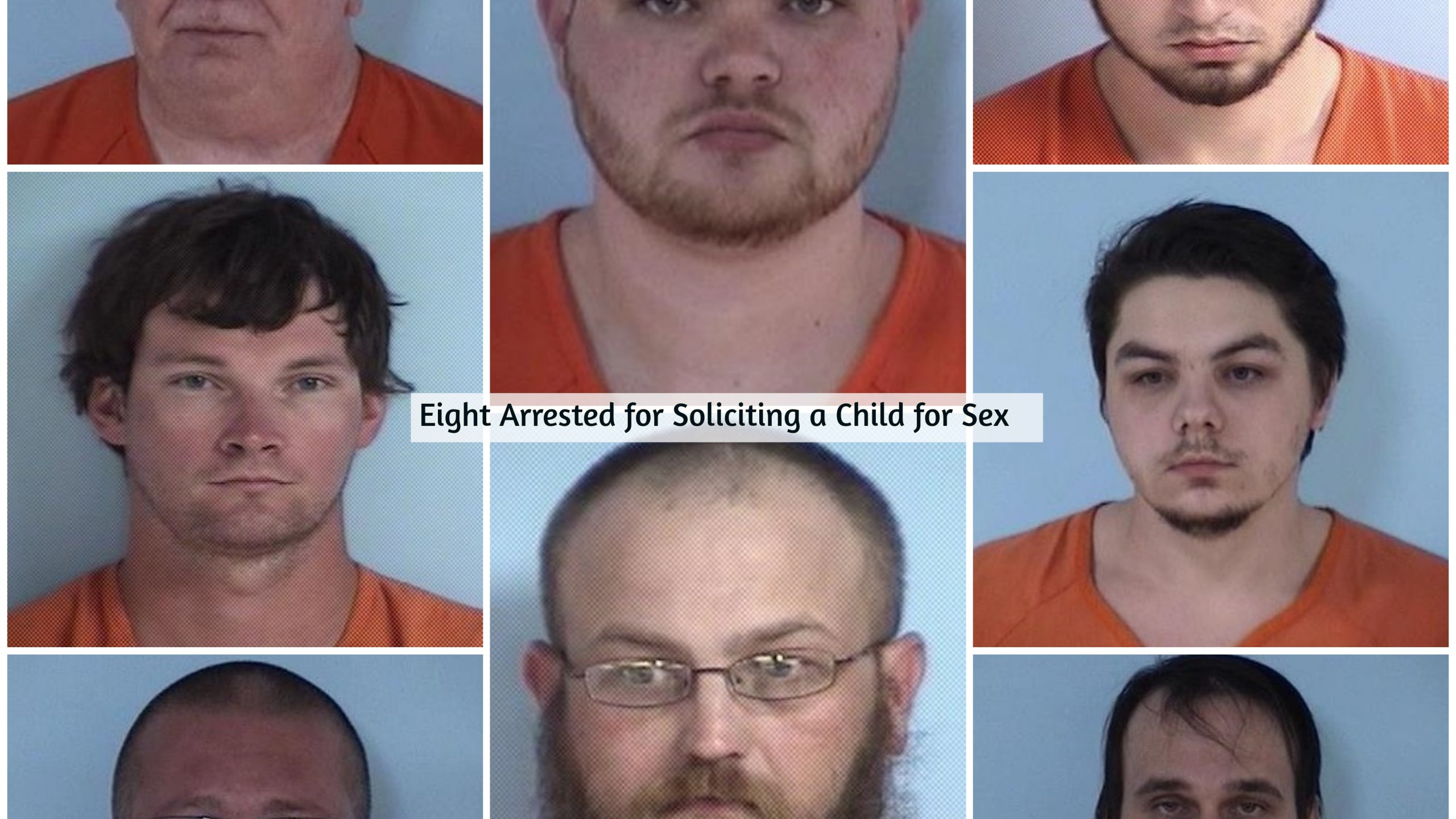 Eight Arrested for Soliciting a Child for Sex During
